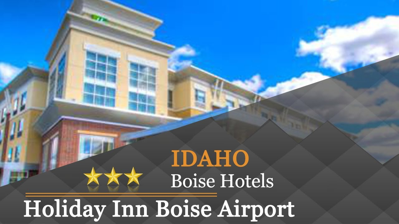 Holiday Inn Boise Airport Hotels Idaho