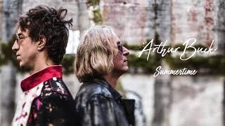 "Arthur Buck - ""Summertime"" [Audio Only]"