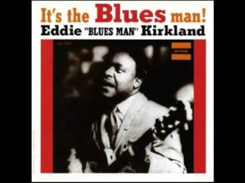 Eddie KIrkland - It's The Blues Man ! [Full Album]