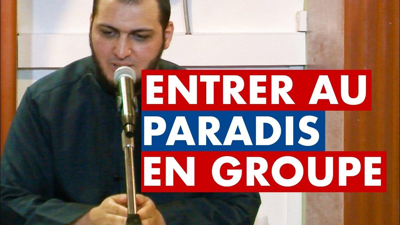 ENTRER AU PARADIS EN GROUPE - IMAM BOUSSENNA