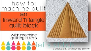How-To Machine Quilt a Inward Triangle Block w/Natalia Bonner-Let's Stitch a Block a Day- Day 25
