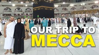Our Trip To Mecca