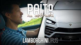 PAÍTO NA ESTRADA - LAMBORGHINI URUS