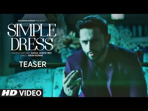 Simple Dress Teaser | Rahul Vaidya RKV | Video Releasing 16 December, 2016  |T-Series