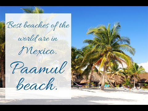 The best beaches in the world. Beaches in Mexico Riviera Maya. Paamul Mexico.