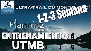 1-2-3 Semana - Plan Entrenamiento UTMB - Ultra Trail Mont Blanc