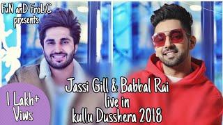 Jassi Gill and Babbal Rai live in Kullu Dusshera | Full Video 2018  | FuN anD FroLiC |
