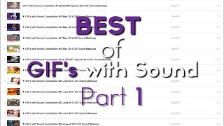 ▼ GIF's with Sound Compilation #30 Best of Part 1 GIF Sound Mashups 2014