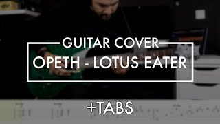 Opeth - Lotus Eater (Guitar Cover + TABS)