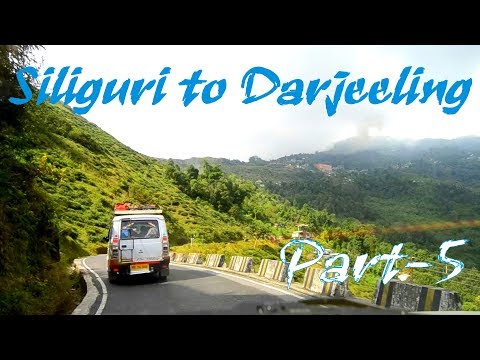 Siliguri to Darjeeling Road | World Most Beautiful Road | West Bengal India | Part 5 | India Tour