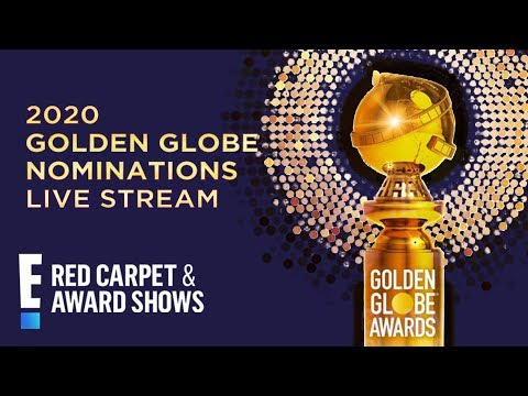2020 Golden Globe Nominations Live Stream | E! Red Carpet & Award Shows