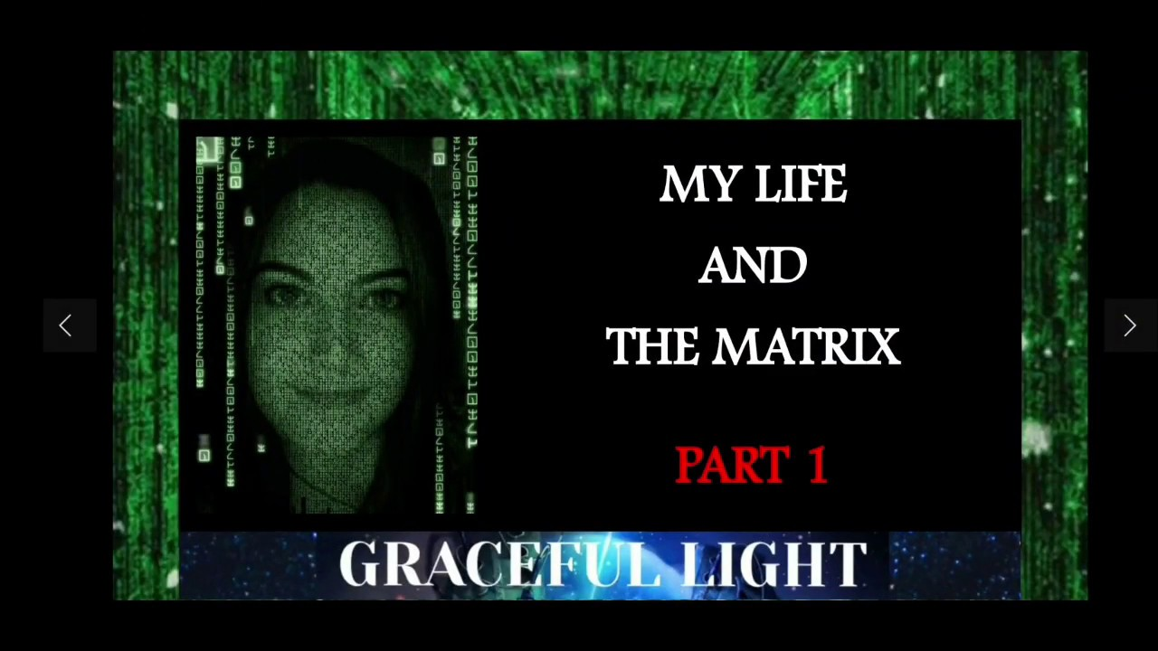 My Life & The Matrix - Part 1