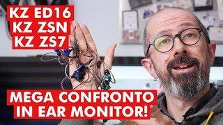 KZ ED16, KZ ZSN, KZ ZS7: MEGA CONFRONTO IN EAR MONITOR!