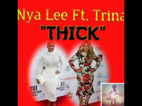 Nya Lee Ft. Trina- Thick [Official Audio]
