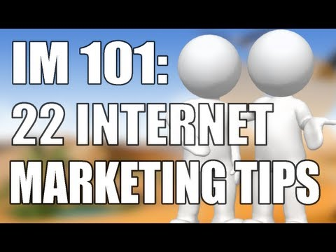 22 Internet Marketing Tips You Should Already know