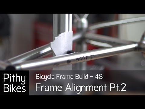 Bicycle Frame Build 48 - Frame Alignment