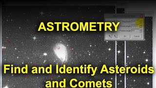 Astrometry - Find and Identify Asteroids and Comets