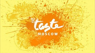 Taste of Moscow – международный фестиваль лучших ресторанов и высокого стиля жизни!