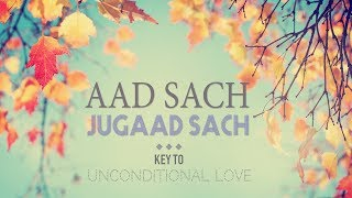 aad sach jugaad sach mantra meditation key to unconditional love 11 mins of meditation