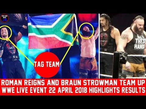 WWE Live Event 22 April 2018 Highlights Result || Roman Reigns & Braun Strowman Team Up