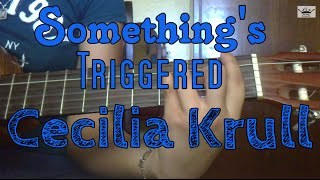 Como tocar Something's Triggered de Cecilia Krull en guitarra