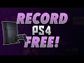 How To Record  PS4 Screen In HD Without A Capture Card 2016 (FOR FREE NO COST $0)