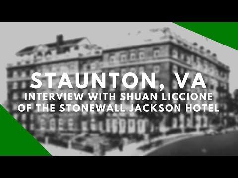 Staunton, Virginia - Interview With Shaun Liccione Of The Stonewall Jackson Hotel