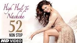 52 Non Stop Dance Mix: High Heels Te Nachche Full Video |  KEDROCK & SD STYLE