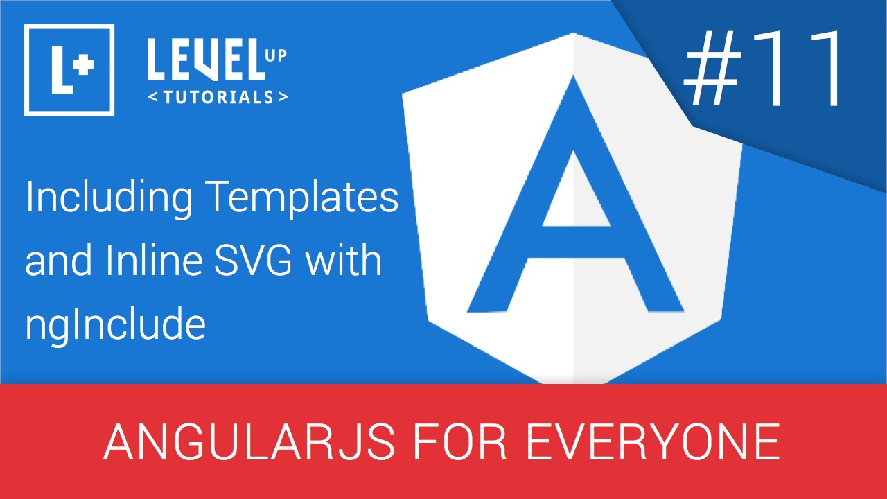 AngularJS For Everyone Tutorial #11 - Including Templates and Inline SVG  with ngInclude