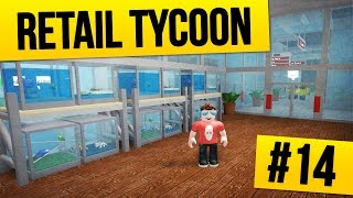 Retail Tycoon #14 - PET STORE (Roblox Retail Tycoon)