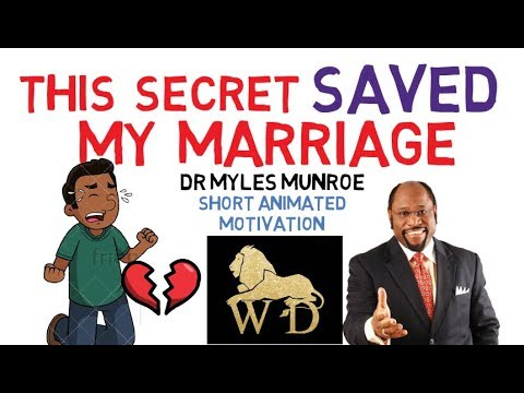 ONE SECRET THAT WILL SAVE YOUR RELATIONSHIPS FOREVER - Dr Myles Munroe (MUST WATCH)
