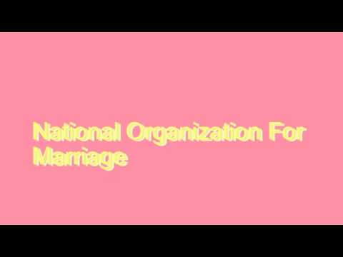 How to Pronounce National Organization For Marriage