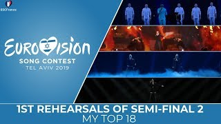 Eurovision 2019 | 1st Rehearsals Of Semi-Final 2 | My Top 18