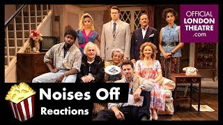 Noises Off - Cast/Creative Reactions