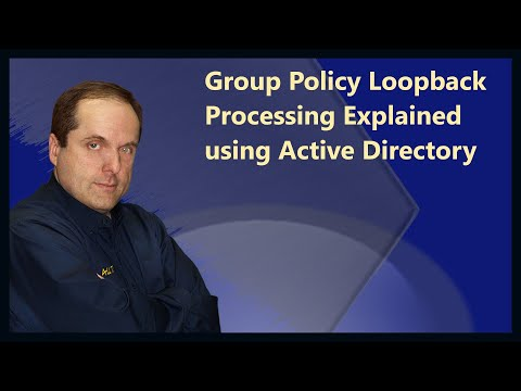 Group Policy Loopback Processing Explained using Active Directory
