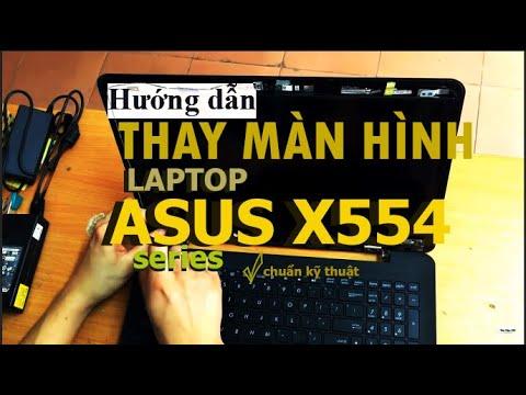 Hướng dẫn thay màn hình laptop Asus X554L, X554LA Series