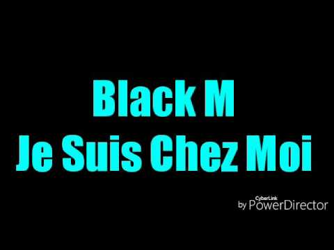 Black M - Je Suis Chez Moi  ( Audio + Paroles )