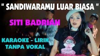 Download lagu Siti Badriah - Sandiwaramu Luar Biasa ( Karaoke - Lirik - Tanpa Vokal )