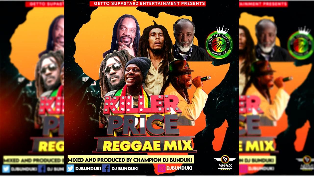 Download DJ BUNDUKI KILLER PRICE REGGAE MIXX 2021 HD