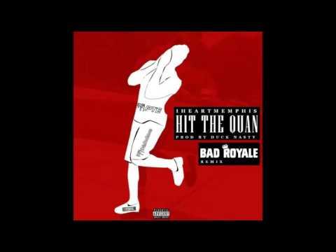 iHeart Memphis – Hit The Quan (Bad Royale Remix)