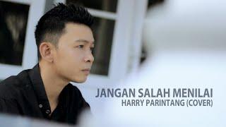 JANGAN SALAH MENILAI (COVER BY HARRY PARINTANG)
