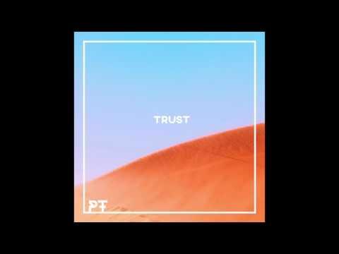 PT - Trust (Official Audio)