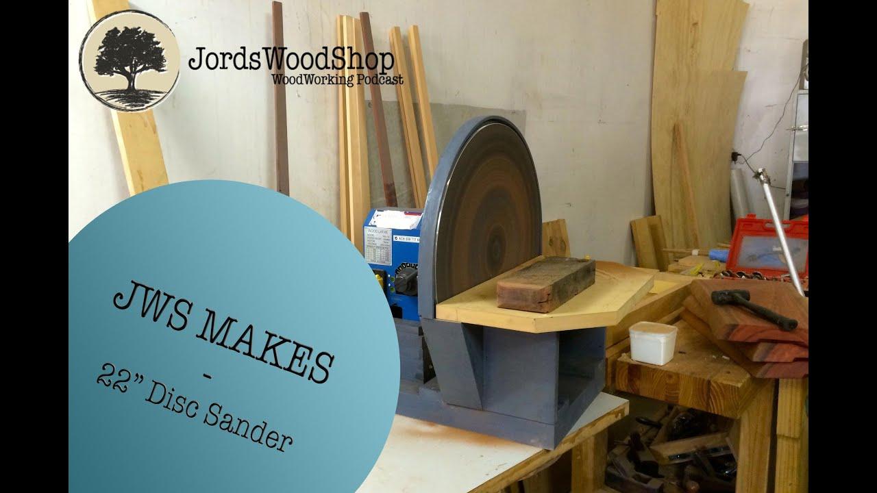 JWS Makes Homemade 22 Disc Sander