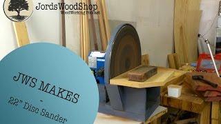 """Jws Makes: Homemade 22"""" Disc Sander"""