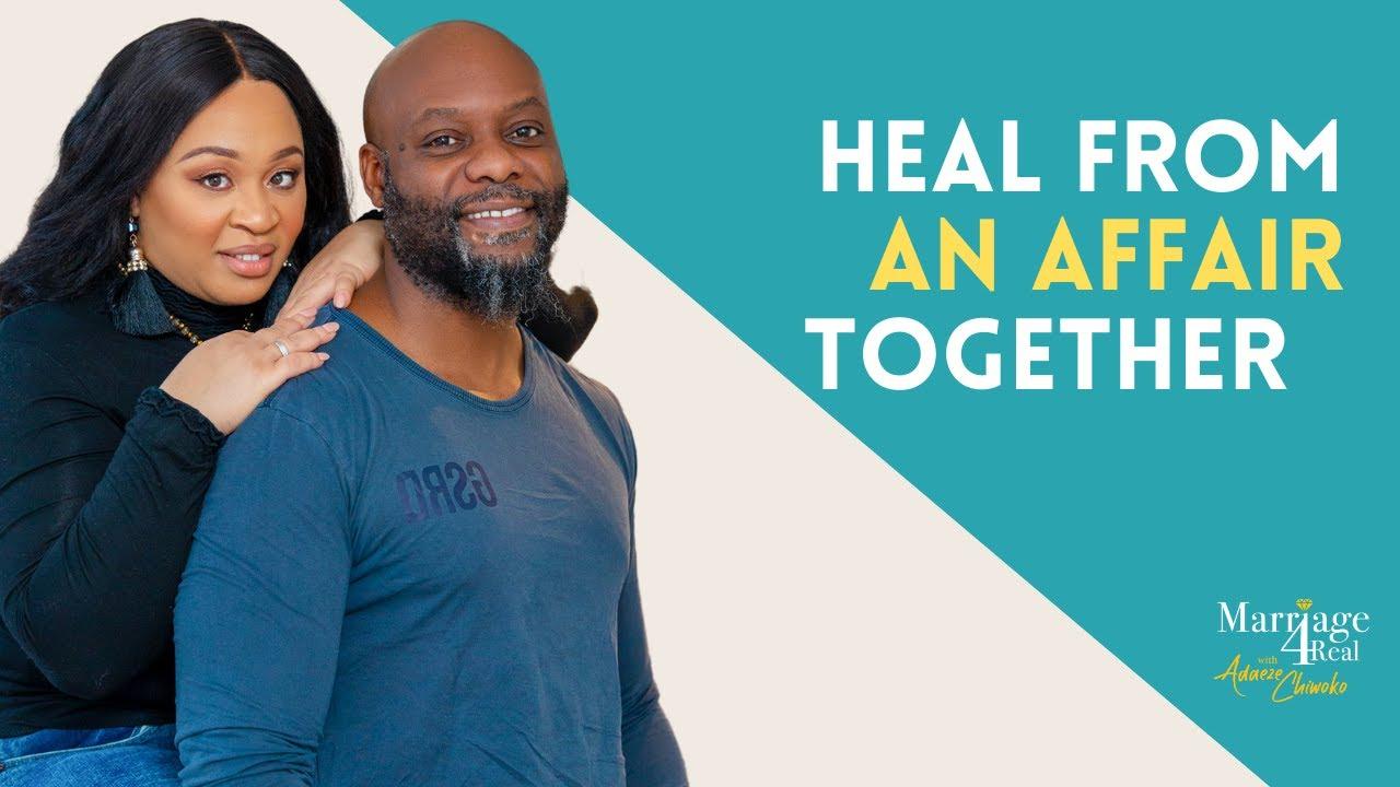 Healing TOGETHER after an affair. {Repair After An Affair}