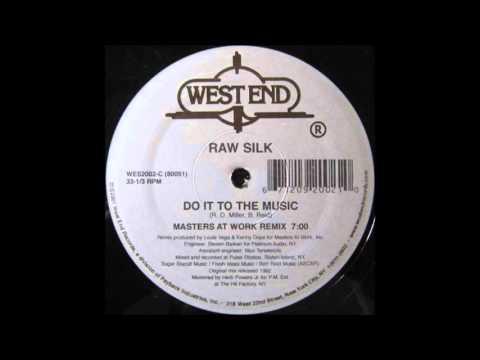 Raw Silk - Do It To The Music (MAW Remix)