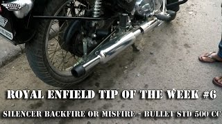 royal enfield tip of the week 6 backfire on the std 500 cc bullet