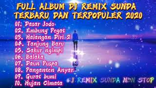 Download FULL ALBUM DJ REMIX SUNDA TERBARU DAN TERPOPULER 2020 DASAR JODO//