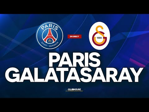 ? [ DIRECT / LIVE ] PSG - GALATASARAY // CHAMPIONS LEAGUE // ClubHouse ( paris vs gs )