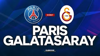 ???? PSG - GALATASARAY // CHAMPIONS LEAGUE // ClubHouse ( paris vs gs )